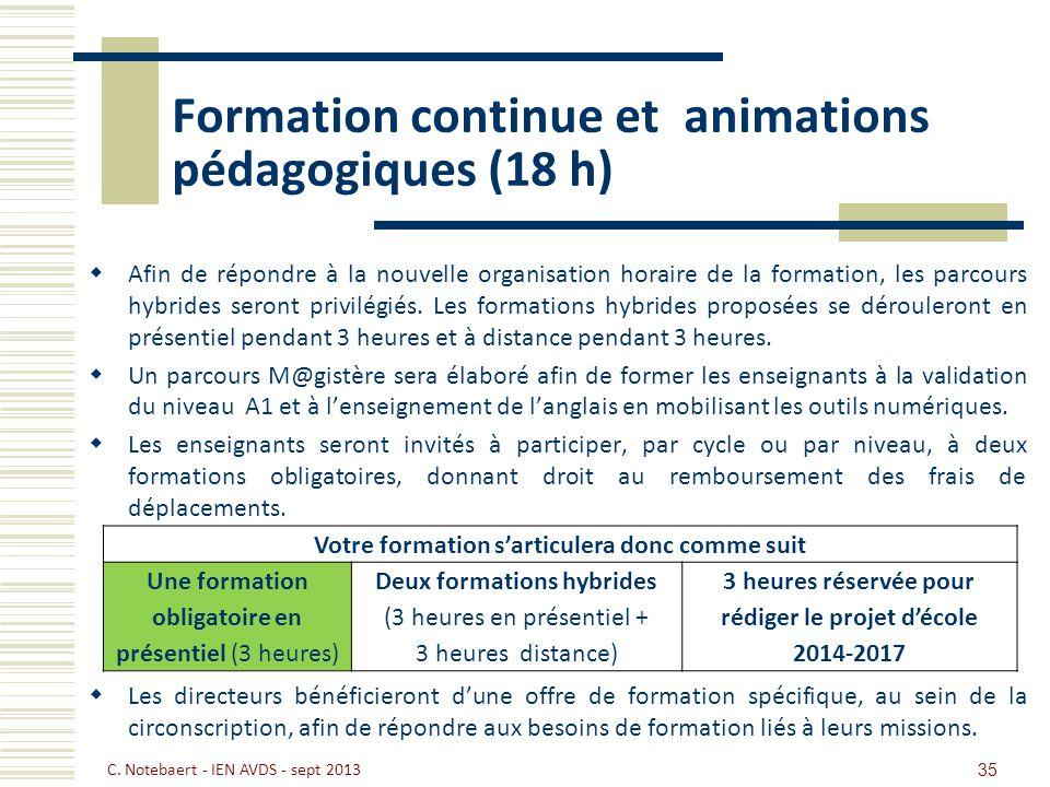 35 Formation continue et animations pédagogiques (18 h) Afin de répondre à la nouvelle organisation horaire de la formation, les parcours hybrides ser