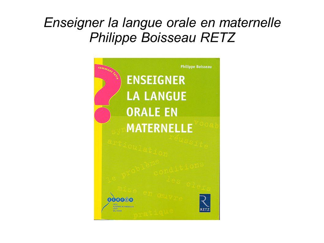 Enseigner la langue orale en maternelle Philippe Boisseau RETZ
