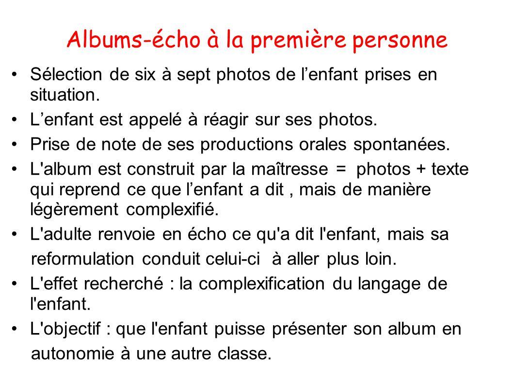 Albums-écho à la première personne Sélection de six à sept photos de lenfant prises en situation.