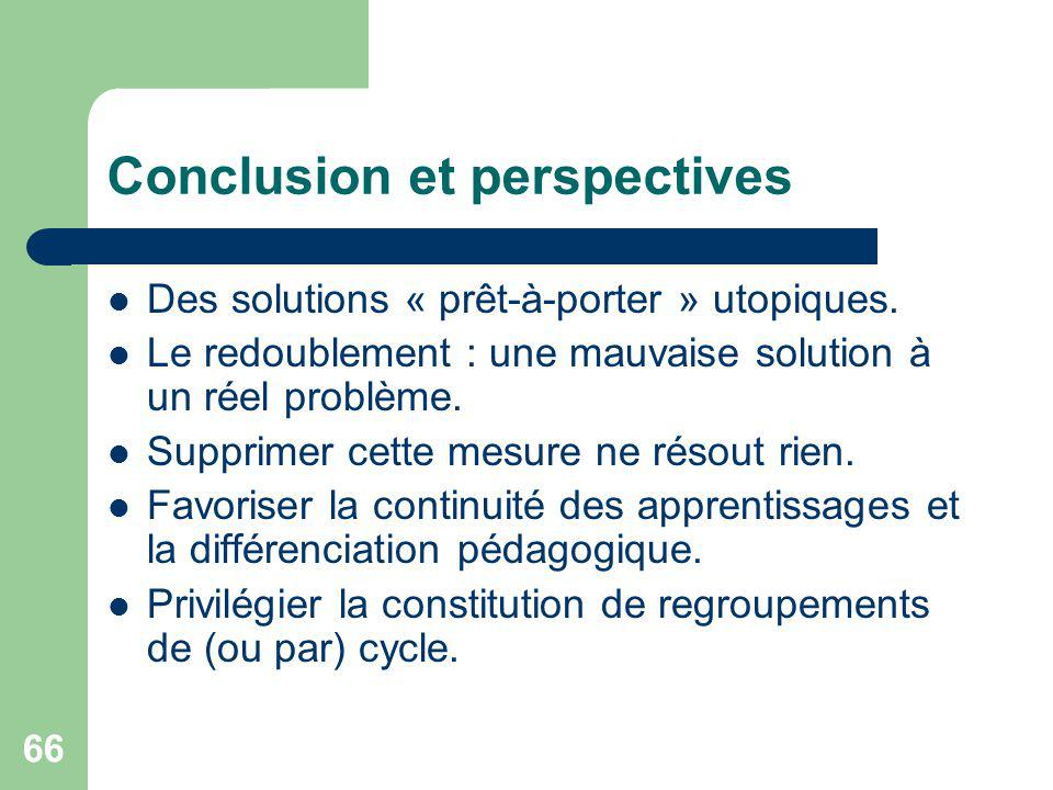 66 Conclusion et perspectives Des solutions « prêt-à-porter » utopiques.