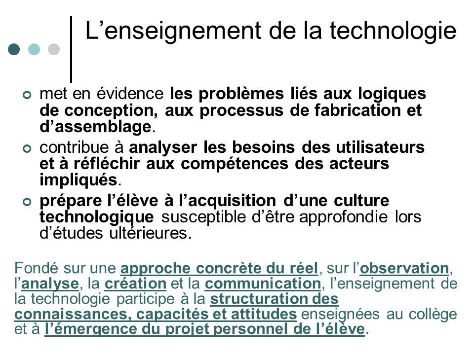 Lenseignement de la technologie met en évidence les problèmes liés aux logiques de conception, aux processus de fabrication et dassemblage. contribue