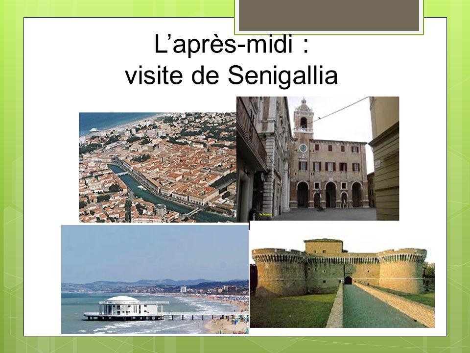 Laprès-midi : visite de Senigallia