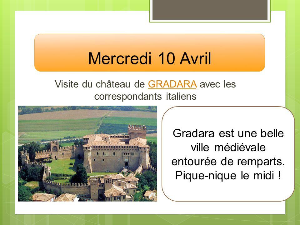 Mercredi 10 Avril Visite du château de GRADARA avec les correspondants italiensGRADARA Gradara est une belle ville médiévale entourée de remparts. Piq