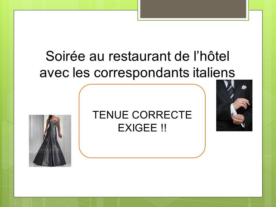 Soirée au restaurant de lhôtel avec les correspondants italiens TENUE CORRECTE EXIGEE !!