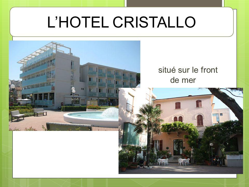 situé sur le front de mer LHOTEL CRISTALLO
