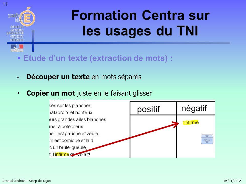 11 Etude dun texte (extraction de mots) : Découper un texte en mots séparés Copier un mot juste en le faisant glisser Arnaud Andriot – Sicep de Dijon