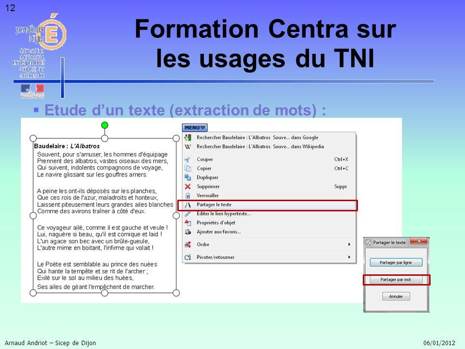 12 Etude dun texte (extraction de mots) : Arnaud Andriot – Sicep de Dijon 06/01/2012 Formation Centra sur les usages du TNI