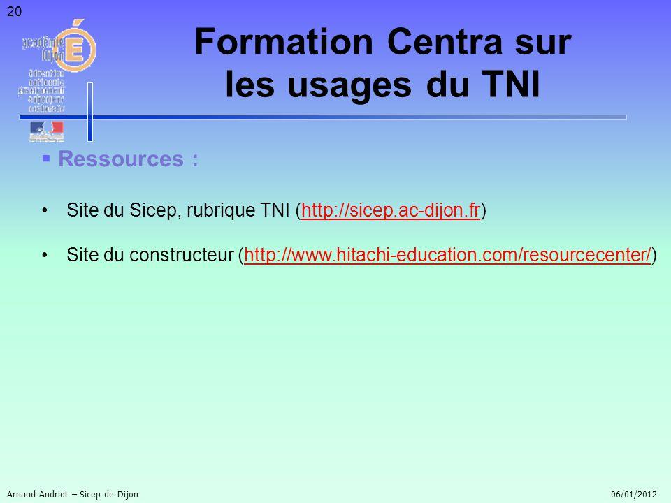 20 Ressources : Site du Sicep, rubrique TNI (http://sicep.ac-dijon.fr)http://sicep.ac-dijon.fr Site du constructeur (http://www.hitachi-education.com/