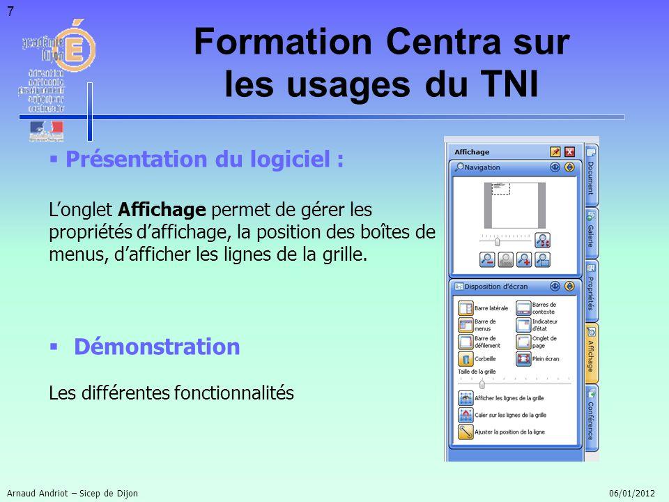 7 Présentation du logiciel : Longlet Affichage permet de gérer les propriétés daffichage, la position des boîtes de menus, dafficher les lignes de la