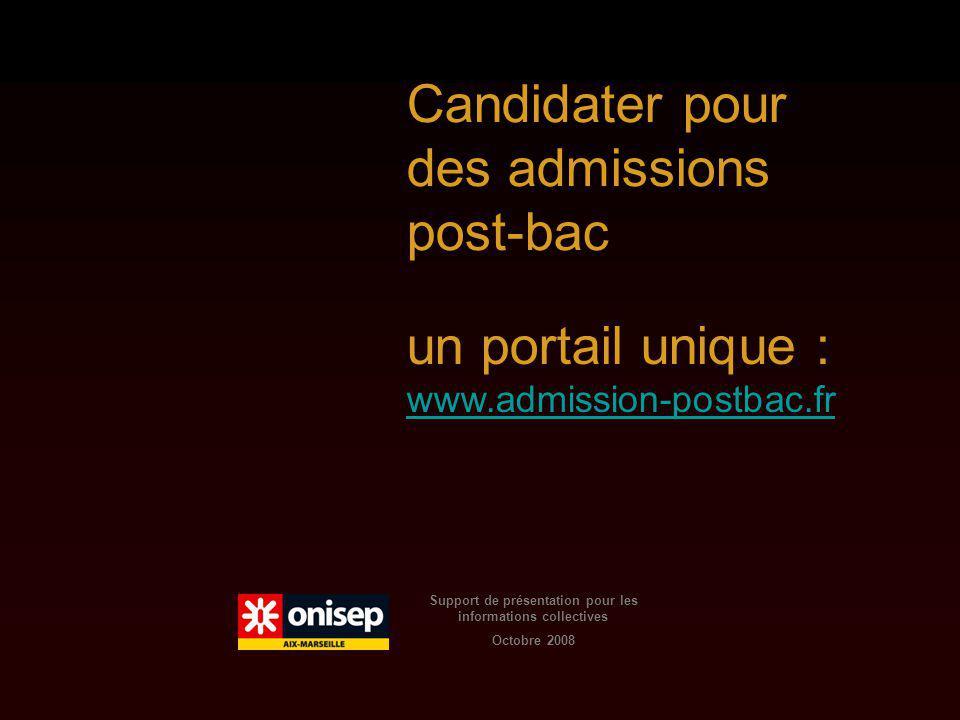 Support de présentation pour les informations collectives Octobre 2008 Candidater pour des admissions post-bac un portail unique : www.admission-postbac.fr