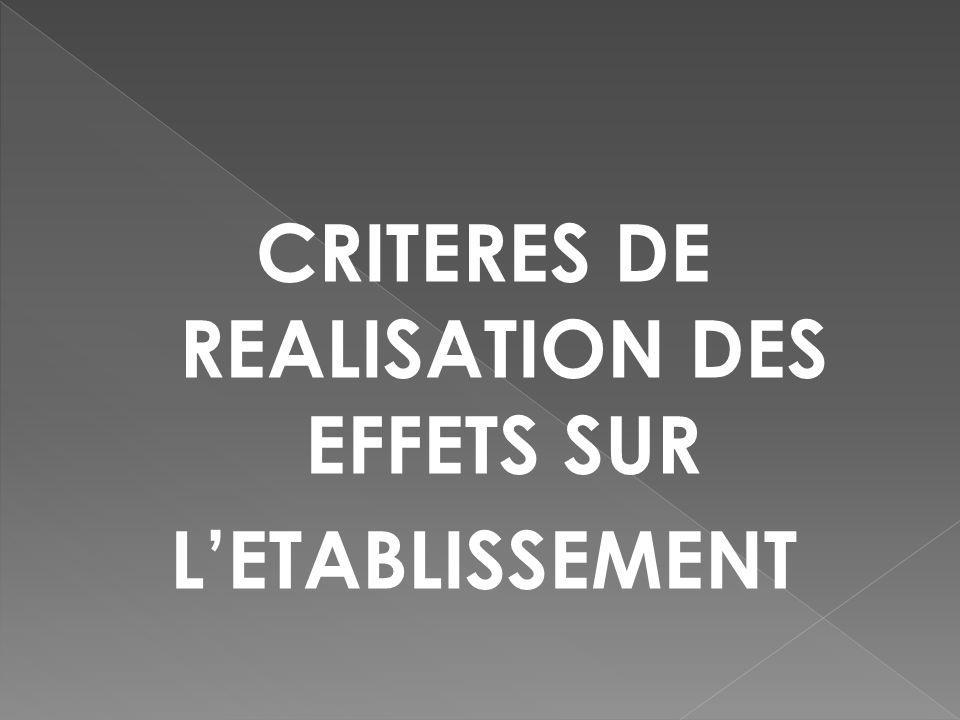 CRITERES DE REALISATION DES EFFETS SUR LETABLISSEMENT