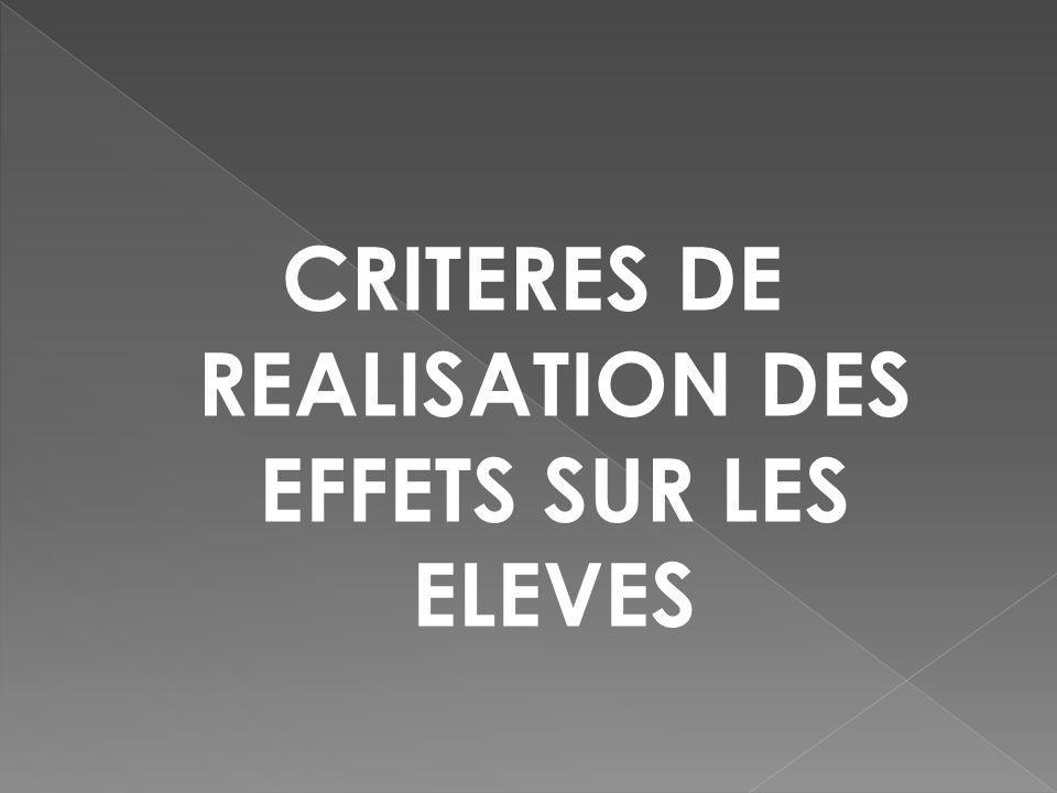 CRITERES DE REALISATION DES EFFETS SUR LES ELEVES