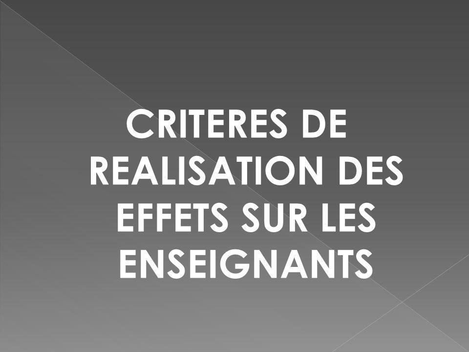 CRITERES DE REALISATION DES EFFETS SUR LES ENSEIGNANTS
