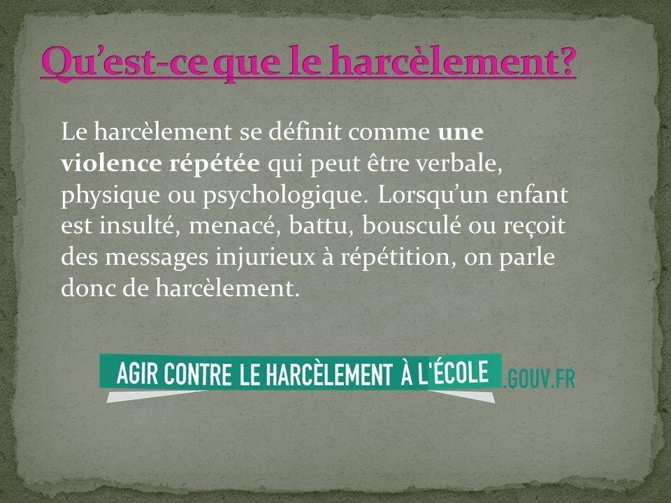 Le harcèlement se définit comme une violence répétée qui peut être verbale, physique ou psychologique. Lorsquun enfant est insulté, menacé, battu, bou
