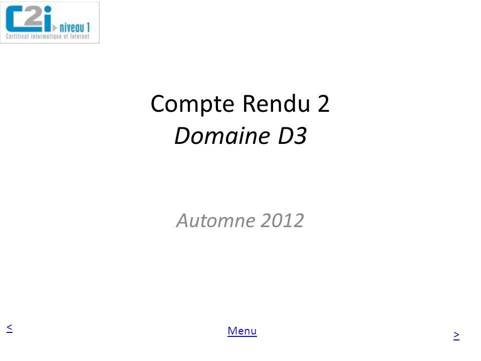< > Menu Compte Rendu 2 Domaine D3 Automne 2012
