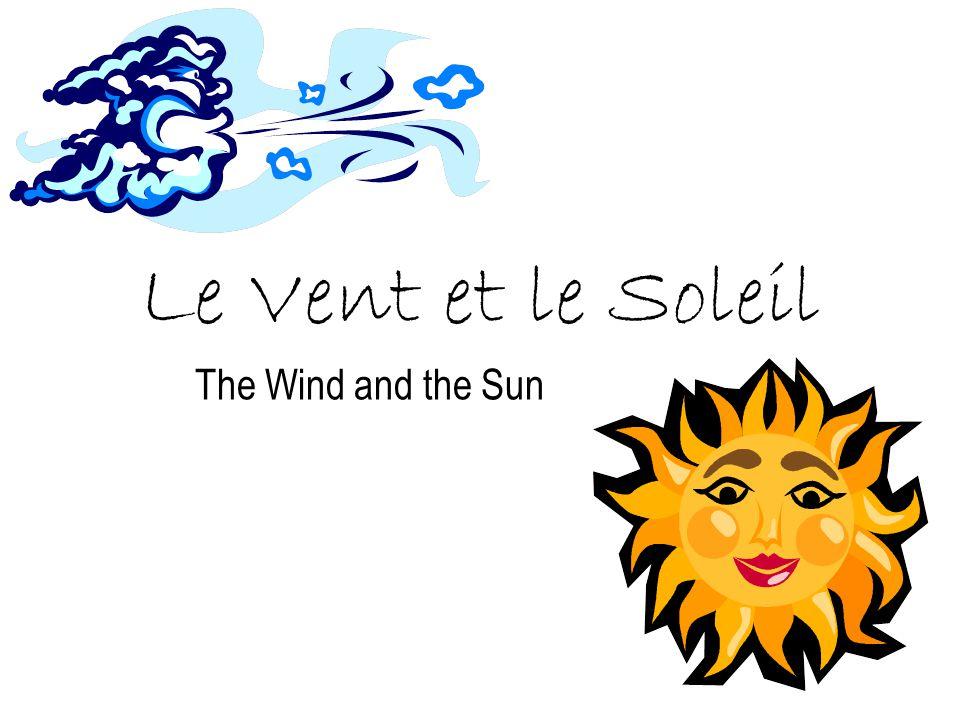 Un jour, le vent dit au soleil: > > dit le soleil, >