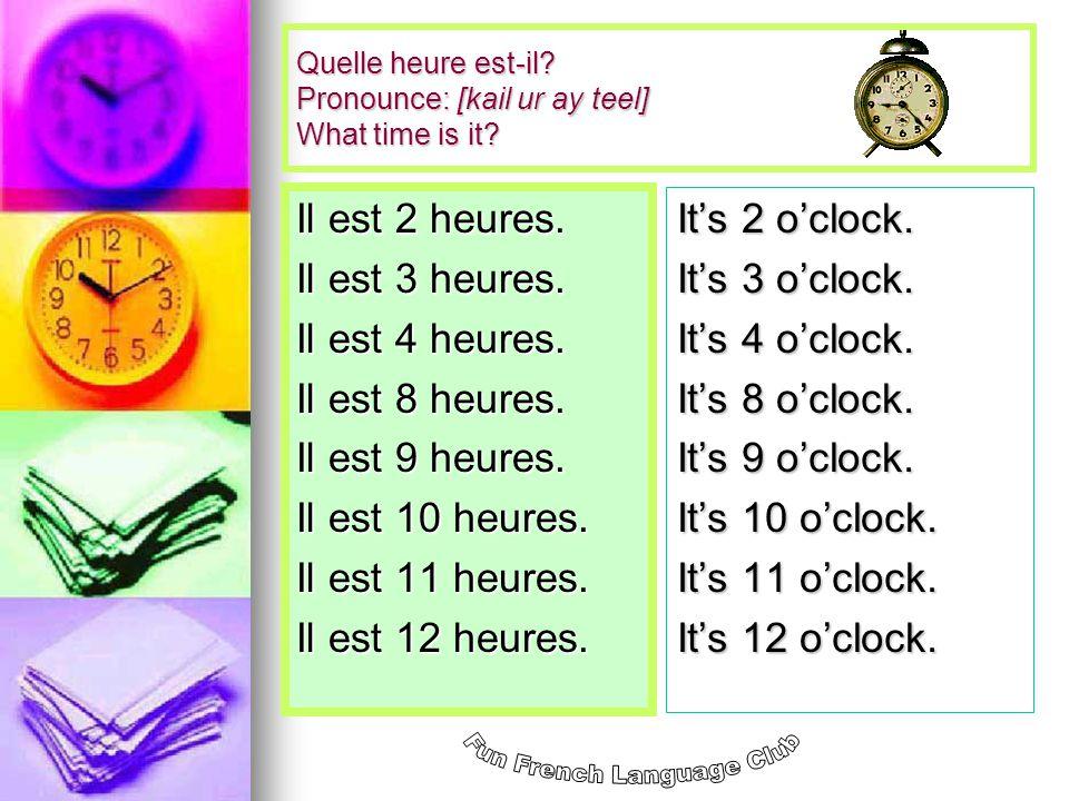 Say the time: Quelle heure est-il?