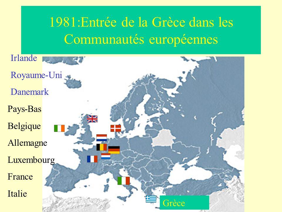 1981:Entrée de la Grèce dans les Communautés européennes Grèce Pays-Bas Belgique Allemagne Luxembourg France Italie Irlande Royaume-Uni Danemark