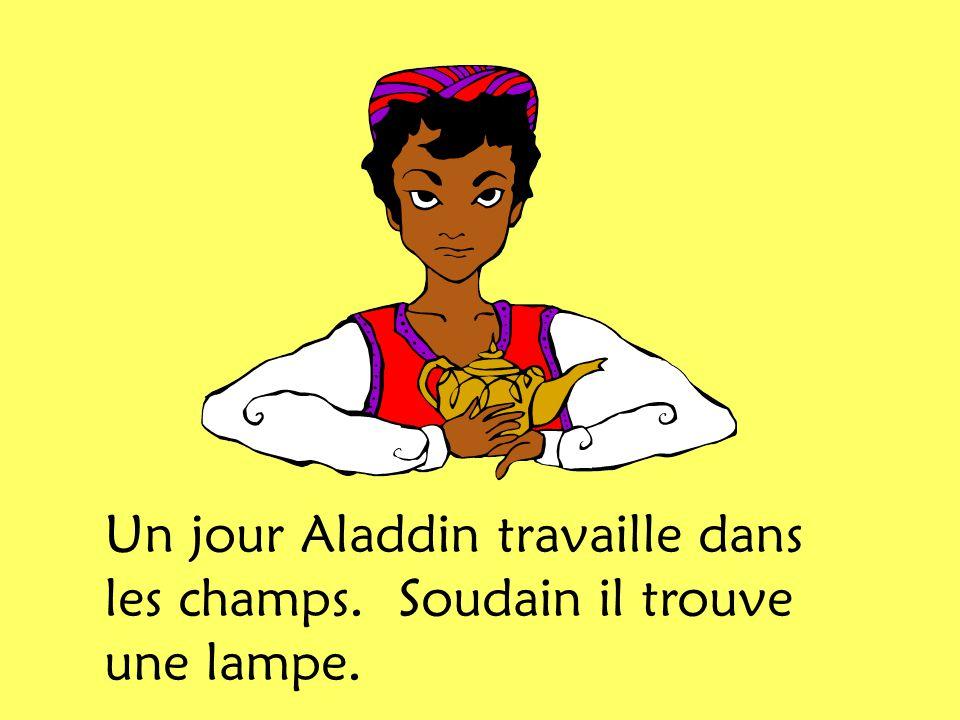 Un jour Aladdin travaille dans les champs. Soudain il trouve une lampe.