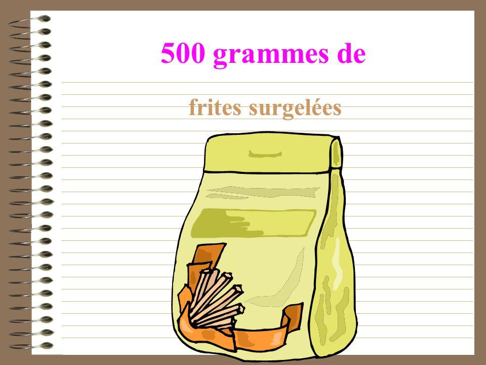 500 grammes de frites surgelées
