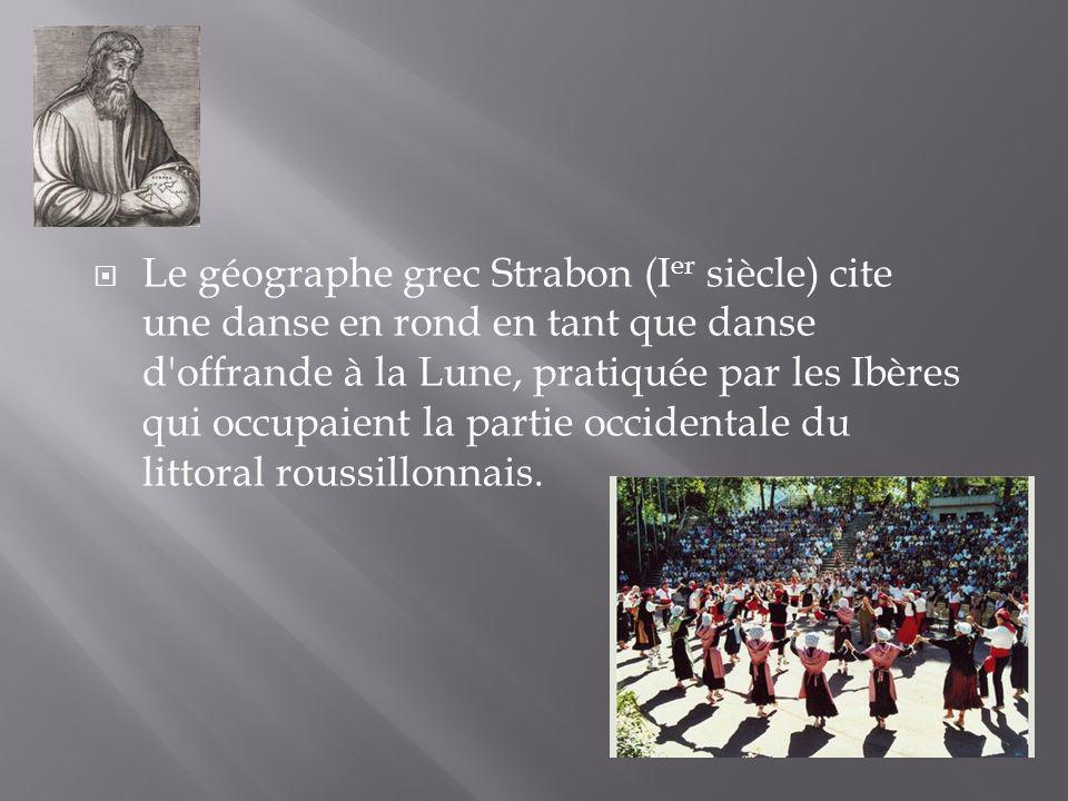Le géographe grec Strabon (I er siècle) cite une danse en rond en tant que danse d'offrande à la Lune, pratiquée par les Ibères qui occupaient la part