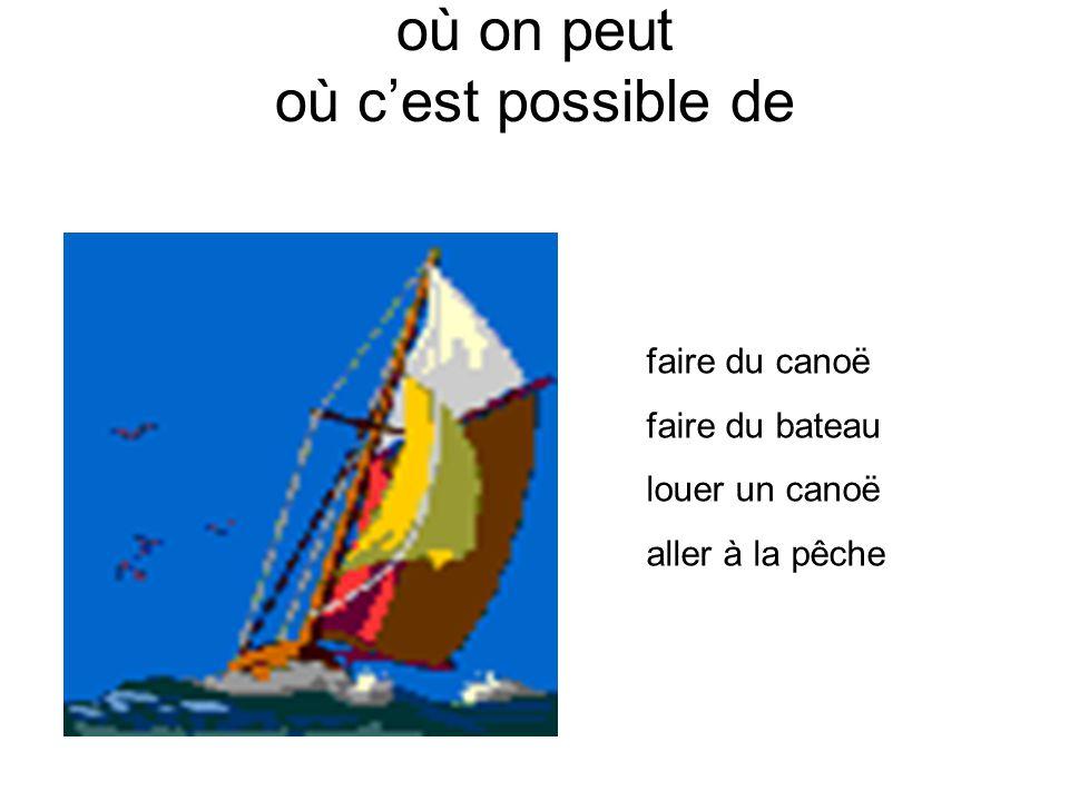 où on peut où cest possible de faire du canoë faire du bateau louer un canoë aller à la pêche