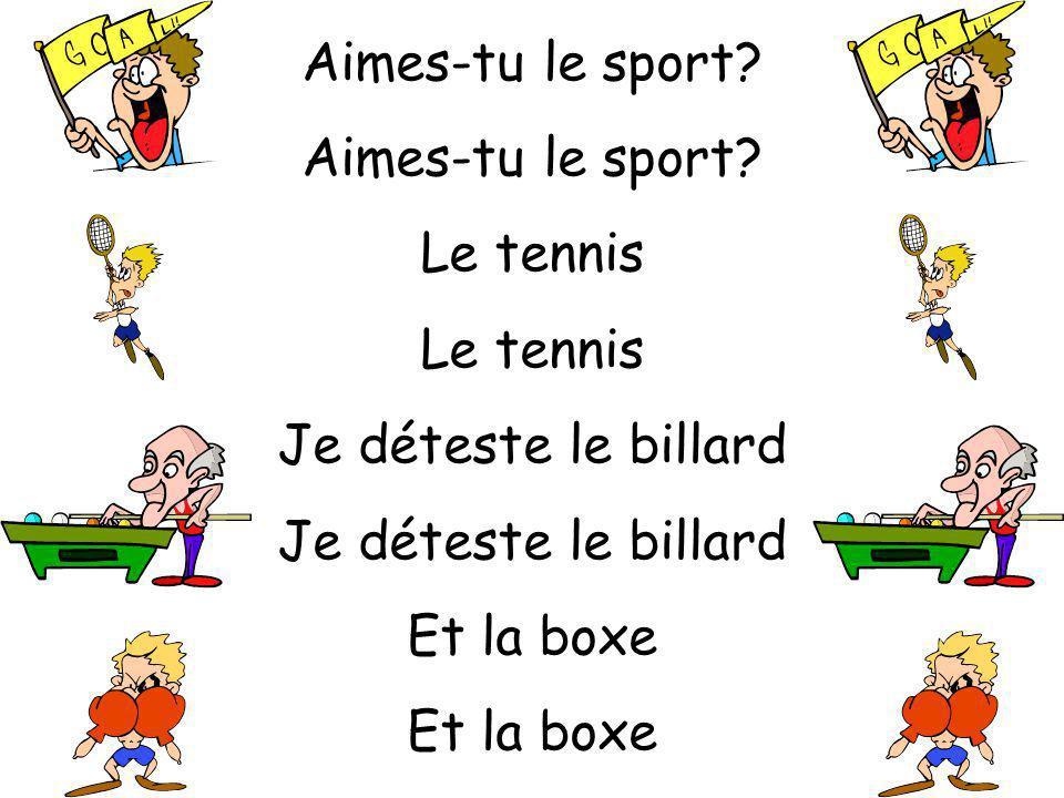 Aimes-tu le sport? Le cricket Je naime pas le basket Et le skate