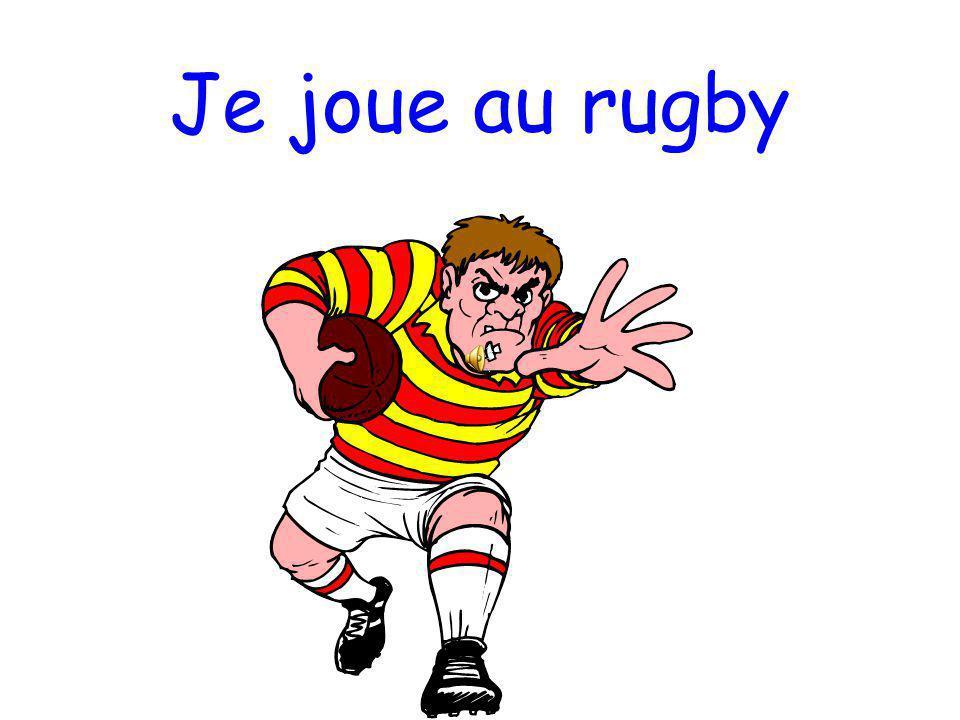 Je joue au rugby