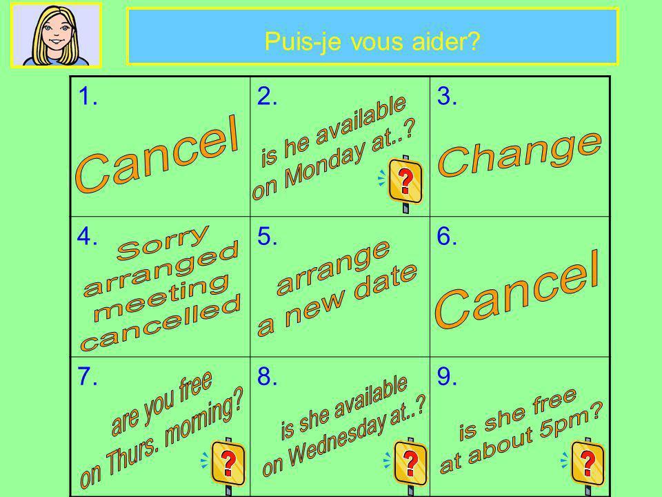 Vocabulaire Annuler Changer Je suis désolé(e) Je voudrais annuler mon rendez- vous Je voudrais changer ma réunion Je voudrais fixer une nouvelle date