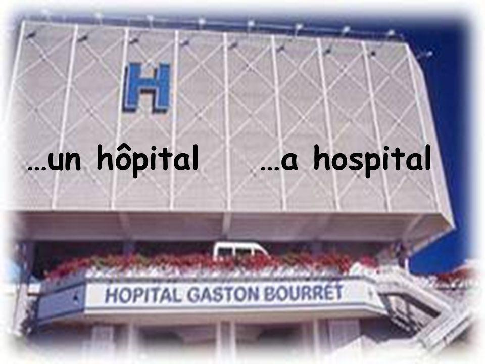 …un hôpital…a hospital