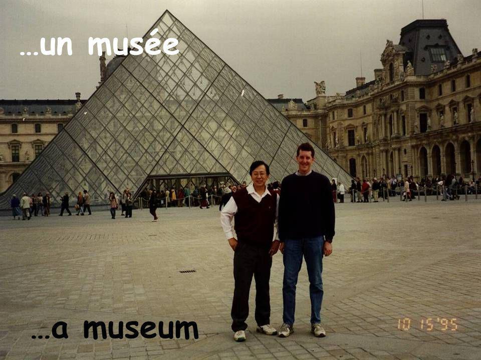 …un musée …a museum