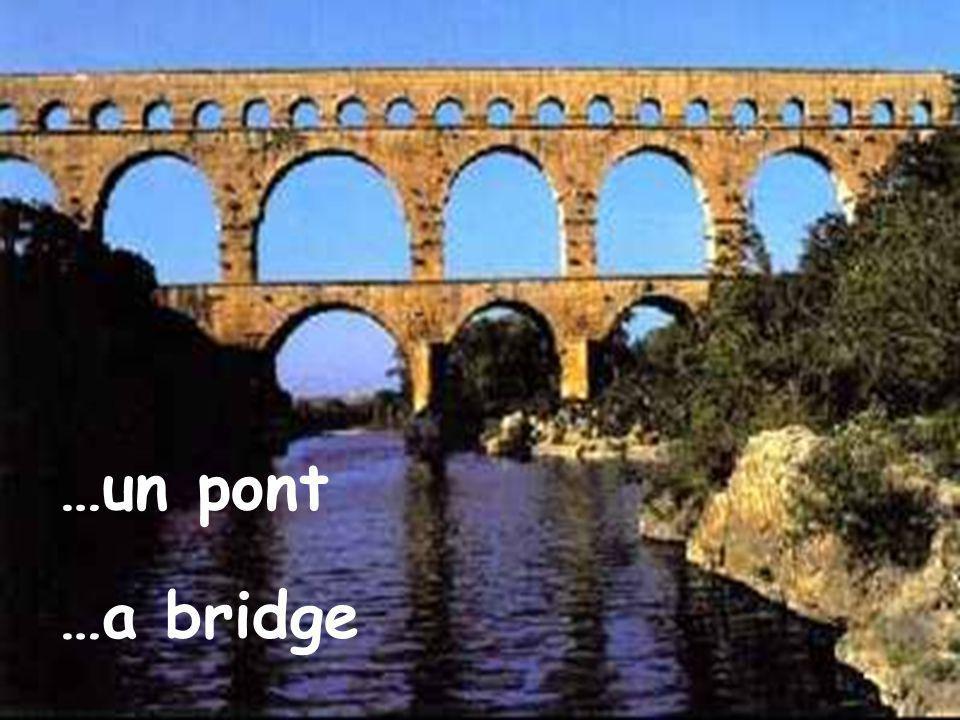 …un pont …a bridge