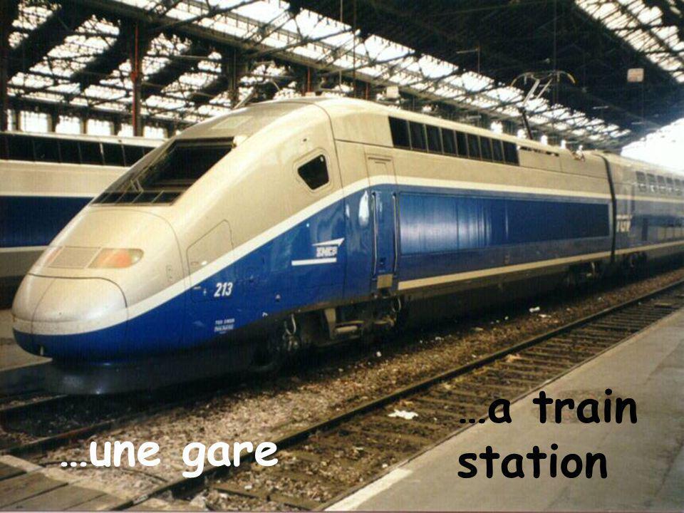 …une gare …a train station