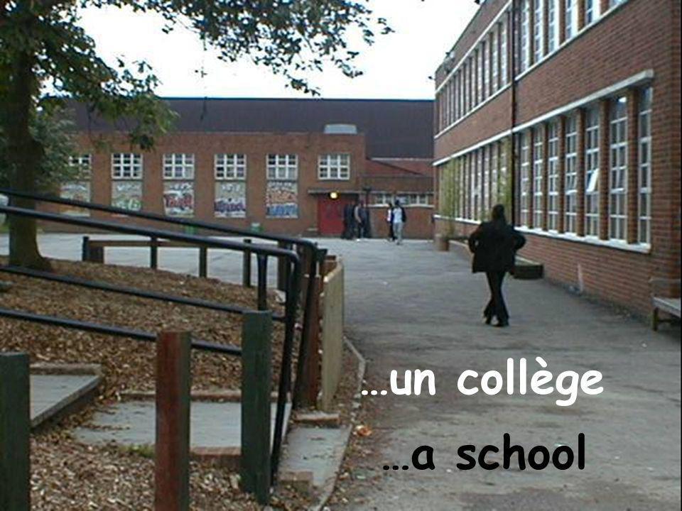 …un collège …a school