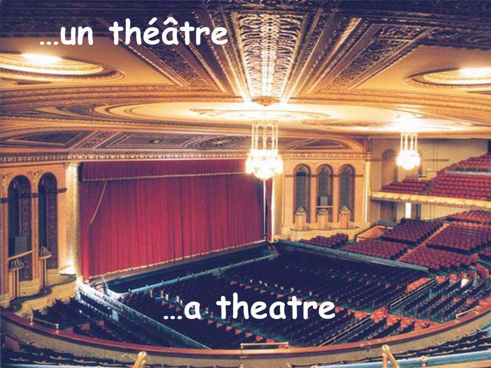 …un théâtre …a theatre