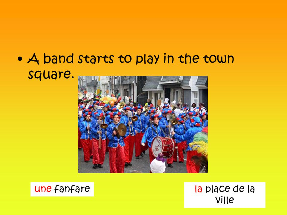 A band starts to play in the town square. une fanfarela place de la ville