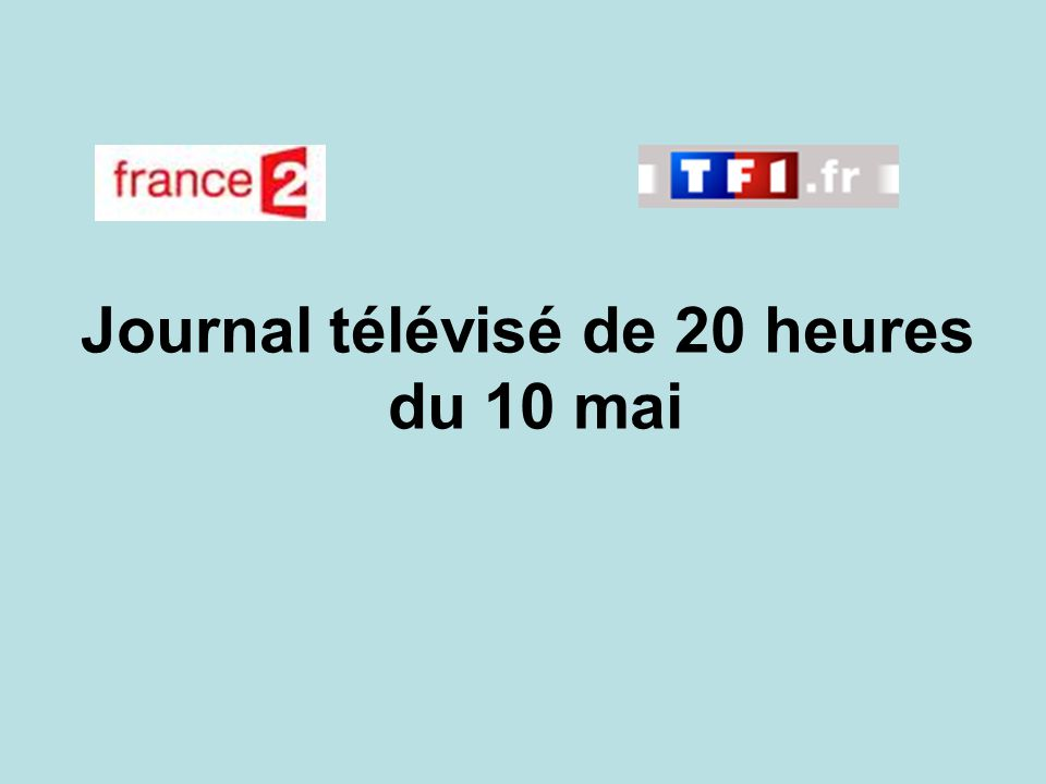 Journal télévisé de 20 heures du 10 mai