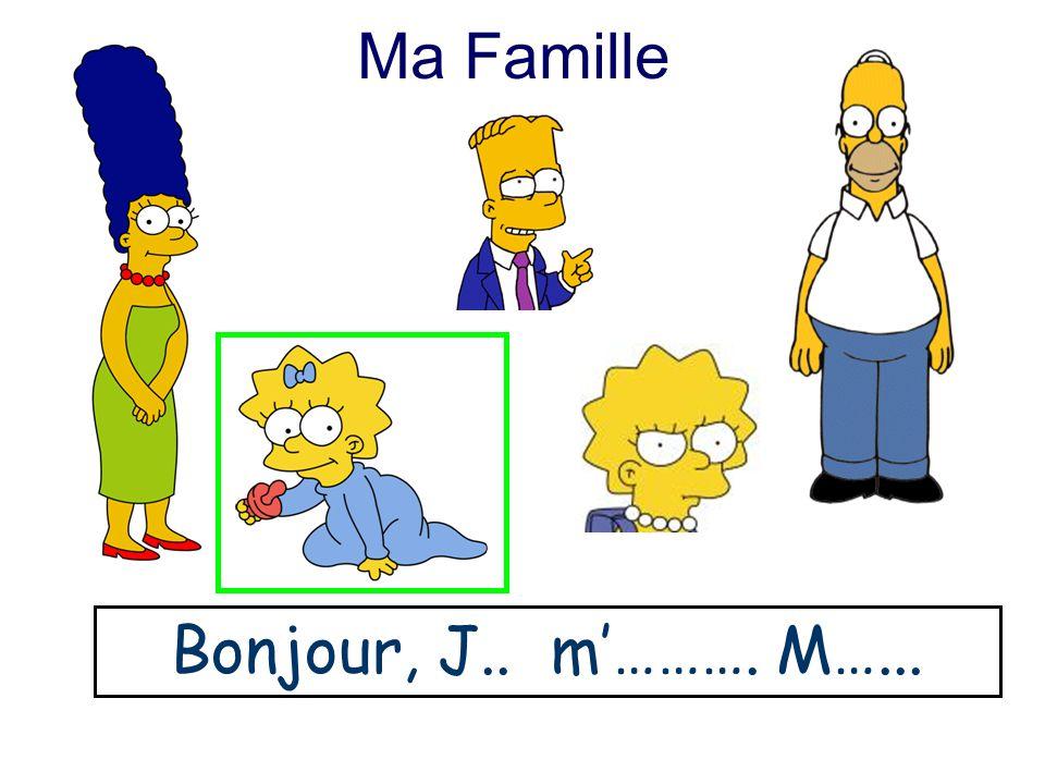 Ma Famille Bonjour, J.. m………. M…...