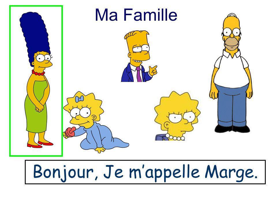 Ma Famille Bonjour, Je mappelle Bart.