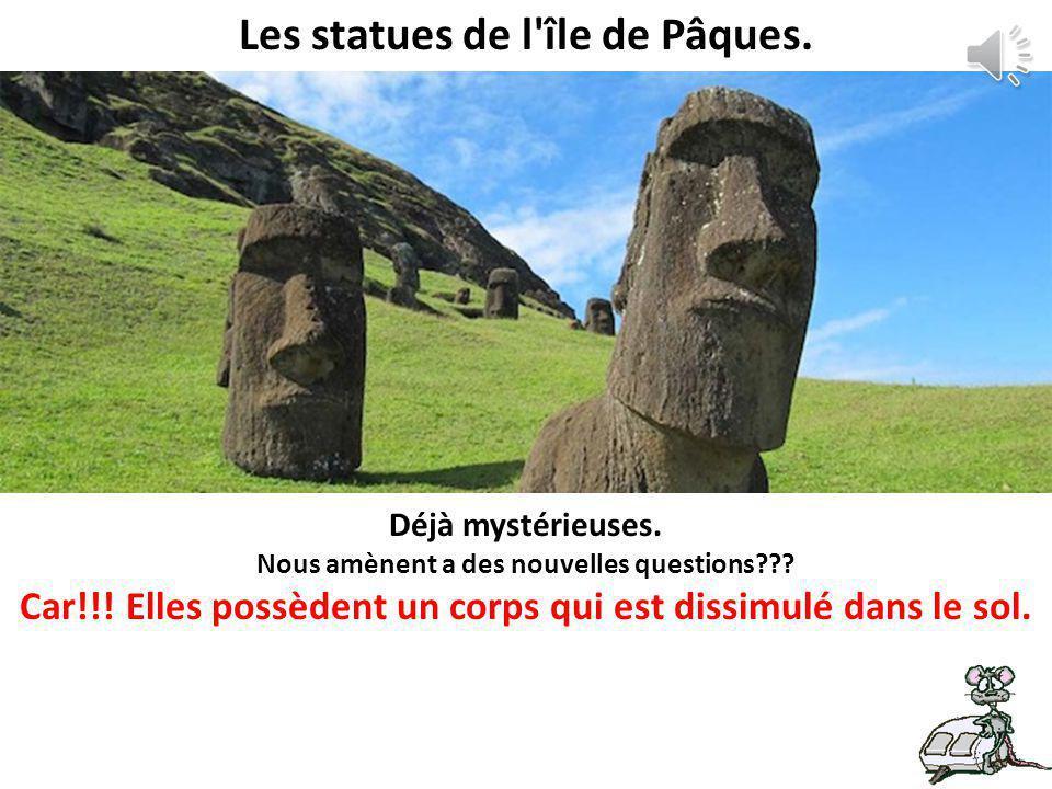 Les statues de l île de Pâques.Déjà mystérieuses.