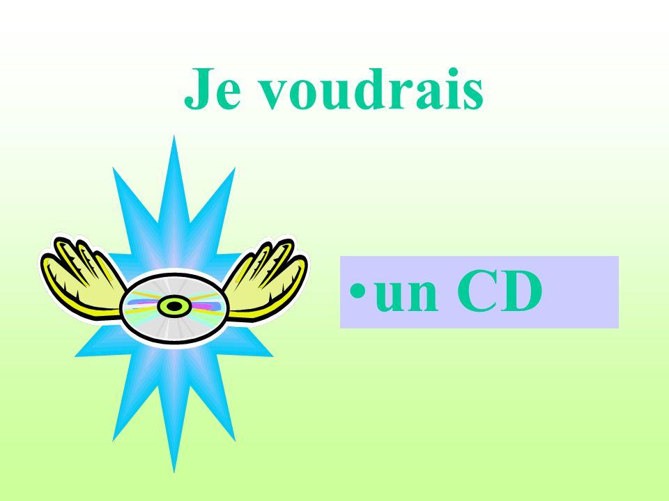 Je voudrais un CD