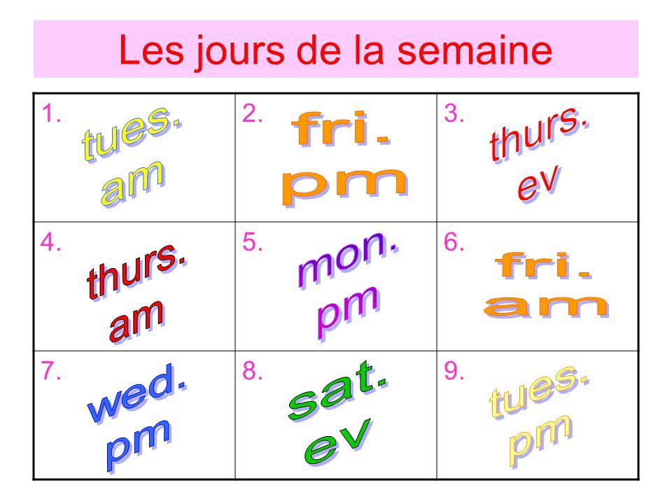 Les jours de la semaine 1.2.3. 4.5.6. 7.8.9.