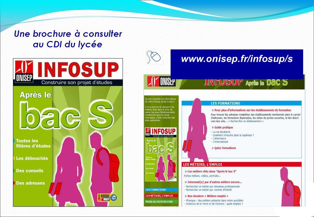 Une brochure à consulter au CDI du lycée www.onisep.fr/infosup/s