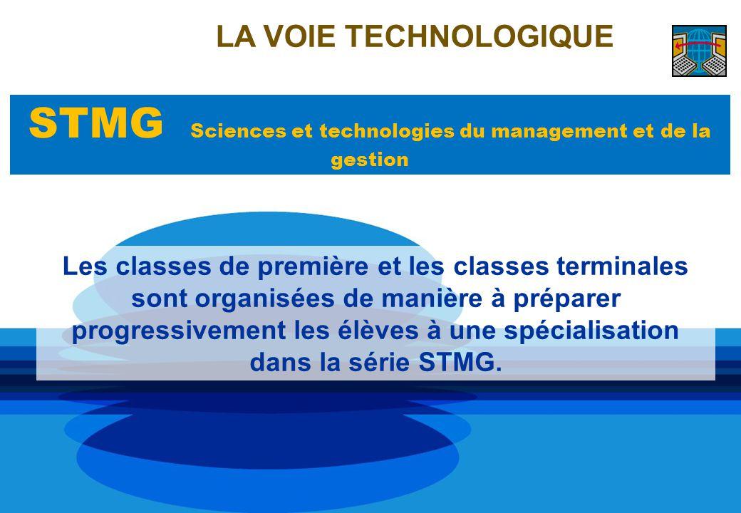 Les classes de première et les classes terminales sont organisées de manière à préparer progressivement les élèves à une spécialisation dans la série STMG.