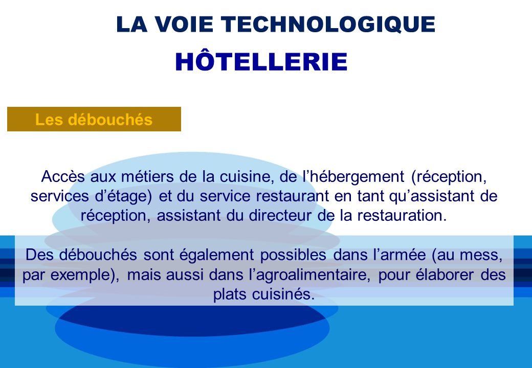 Accès aux métiers de la cuisine, de lhébergement (réception, services détage) et du service restaurant en tant quassistant de réception, assistant du