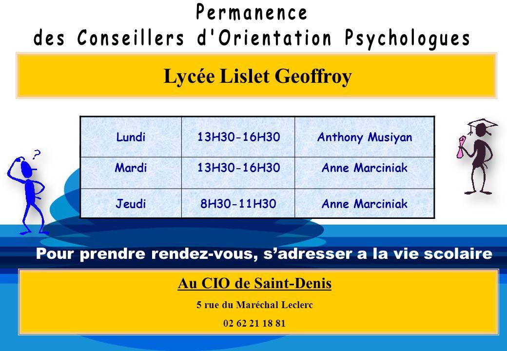Lycée Lislet Geoffroy Au CIO de Saint-Denis 5 rue du Maréchal Leclerc 02 62 21 18 81 Mardi13H30-16H30 Anne Marciniak Jeudi8H30-11H30Anne Marciniak Pou