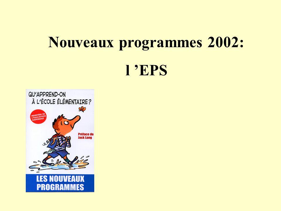 Nouveaux programmes 2002: l EPS