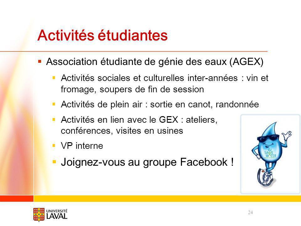 Activités étudiantes Association étudiante de génie des eaux (AGEX) Activités sociales et culturelles inter-années : vin et fromage, soupers de fin de