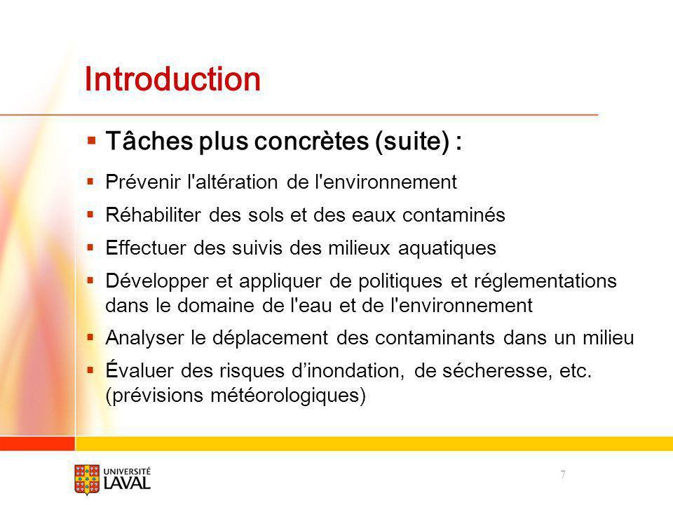 Introduction Tâches plus concrètes (suite) : Prévenir l'altération de l'environnement Réhabiliter des sols et des eaux contaminés Effectuer des suivis