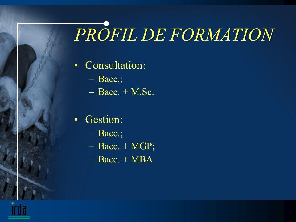 PROFIL DE FORMATION Consultation: –Bacc.; –Bacc. + M.Sc.